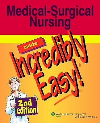 Medical-Surgical Nursing Made Incredibly Easy! (Incredibly Easy! Series) by Spr