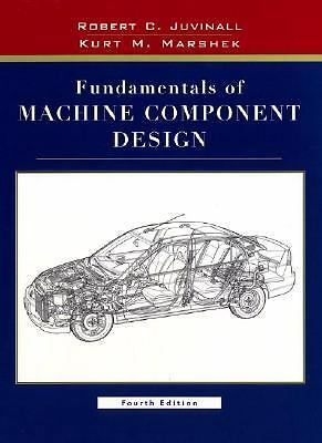 Fundamentals of Machine Component Design, Juvinall Robert C./ Marshek Kurt M., A