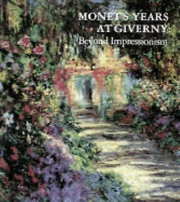 Monet's Years at Giverny: Beyond Impressionism, Daniel Wildenstein, Acceptable B
