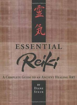 Essential Reiki: A Complete Guide to an Ancient Healing Art  Diane Stein