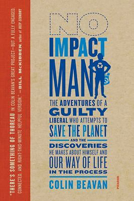 No Impact Man: The Adventures of a Guilty Liberal Who Attempts to Save the Plane