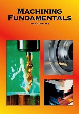 Machining Fundamentals, Walker, John R., Good, Books