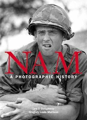 Nam: A Photographic History, Leo J. Daugherty, Good Book