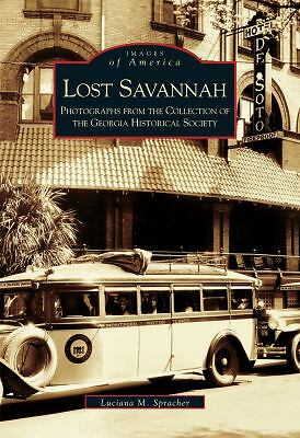 Lost Savannah: Photographs from the Collection of the Georgia Historical Societ