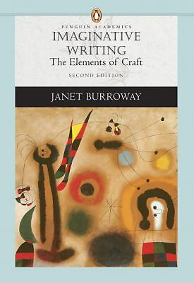 Imaginative Writing: The Elements of Craft (Penguin Academics Series), Burroway,