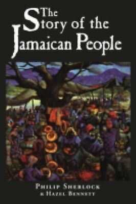 The Story of the Jamaican People by Sherlock, Philip Manderson Sir, Sherlock, P