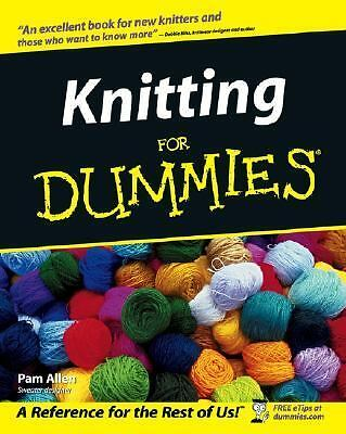 Knitting for Dummies, Pam Allen, Trisha Malcolm, Rich Tennant, Cheryl Fall, Good
