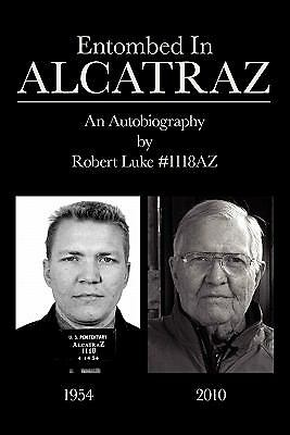 Entombed in Alcatraz  Luke, Robert Victor