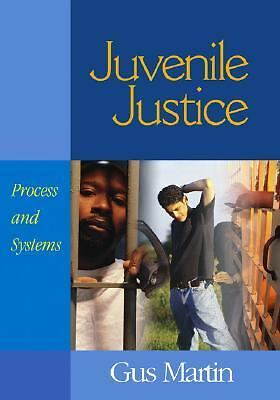 Juvenile Justice: Process and Systems, Martin, C. (Clarence) Augustus (Gus), Acc