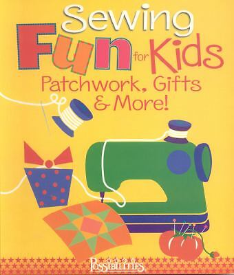 Sewing Fun for Kids Patchwork, Gifts & More! by Lynda Milligan, Nancy Smith