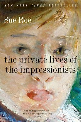 The Private Lives of the Impressionists, Roe, Sue, Acceptable Book