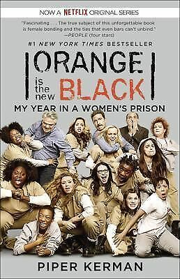 Orange Is the New Black (Movie Tie-in Edition): My Year in a Women's Prison (Ra