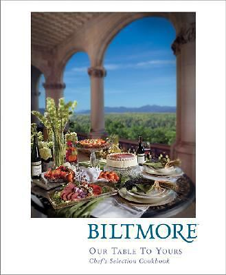 Biltmore: Our Table to Yours by The Biltmore Company