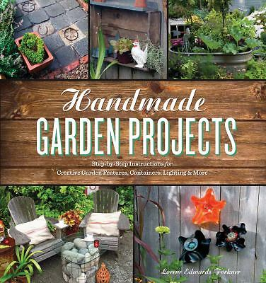 Handmade Garden Projects: Step-by-Step Instructions for Creative Garden Features