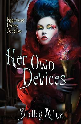 Her Own Devices: A steampunk adventure novel (Magnificent Devices, Book Two), Ad