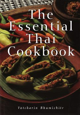 The Essential Thai Cookbook  Bhumichitr, Vatchari