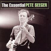The Essential Pete Seeger, Pete Seeger, Very Good Original recording remastered