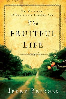 The Fruitful Life: The Overflow of God's Love Through You, Bridges, Jerry, Good,