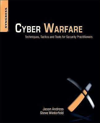 Cyber Warfare: Techniques, Tactics and Tools for Security Practitioners by Andr