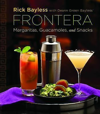 Frontera: Margaritas, Guacamoles, and Snacks by Bayless, Rick