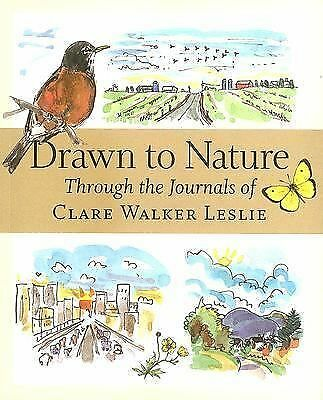 Drawn to Nature: Through the Journals of Clare Walker Leslie, Leslie, Clare Walk