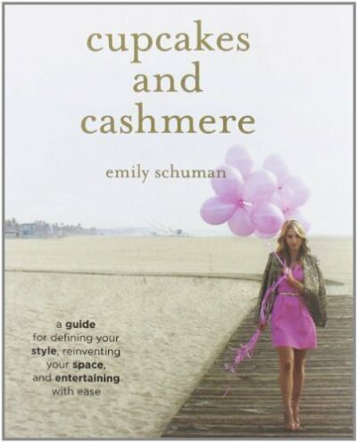 Cupcakes and Cashmere: A Guide for Defining Your Style, Reinventing Your Space,