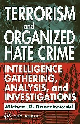 Terrorism and Organized Hate Crime: Intelligence Gathering, Analysis, and Invest