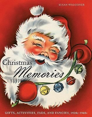 Christmas Memories: Gifts, Activities, Fads, and Fancies, 1920s-1960s by Waggon