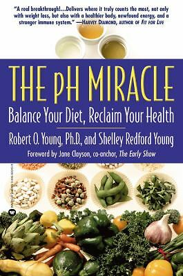 The pH Miracle: Balance Your Diet, Reclaim Your Health, Young, Shelley Redford,