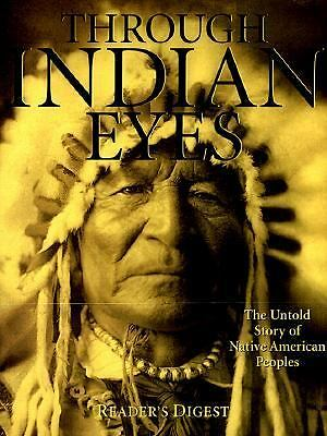 Through Indian Eyes: The Untold Story of Native American Peoples by Editors of