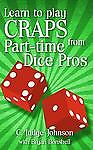 "Learn to Play Craps from Part-time Dice Pros, Johnson, C. ""Judge"", Good Book"