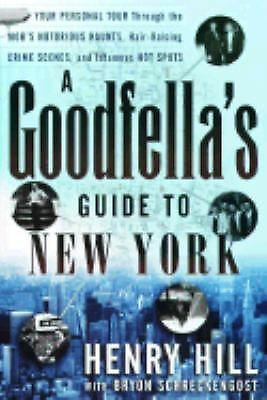 A Goodfella's Guide to New York: Your Personal Tour Through the Mob's Notorious