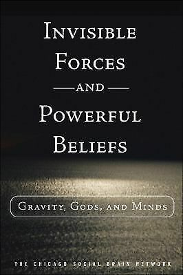 Invisible Forces and Powerful Beliefs: Gravity, Gods, and Minds (FT Press Scienc