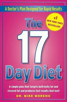 The 17 Day Diet: A Doctor's Plan Designed for Rapid Results, Mike Moreno, Good B