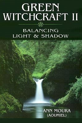 Green Witchcraft II: Balancing Light & Shadow by Ann Moura