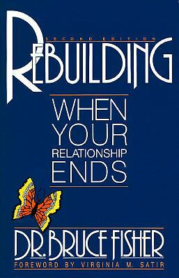 Rebuilding: When Your Relationship Ends (Rebuilding Books; For Divorce and Beyon