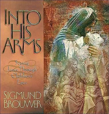 Into His Arms, Brouwer, Sigmund, Good Book