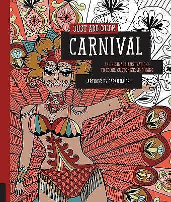 Just Add Color: Carnival: 30 Original Illustrations To Color, Customize, and Ha