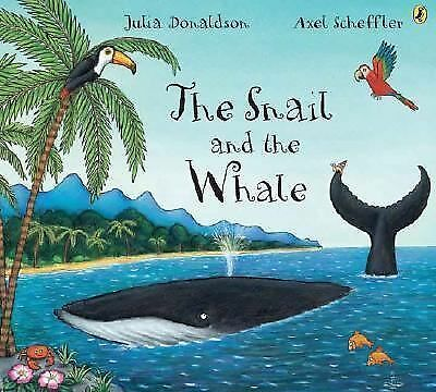 The Snail and the Whale by Donaldson, Julia