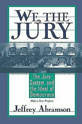 We, the Jury: The Jury System and the Ideal of Democracy, Abramson, Jeffrey, Acc