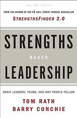 Strengths-Based Leadership  Tom Rath, Barry Conchie