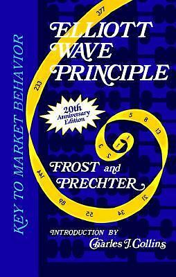 Elliott Wave Principle: Key to Market Behavior, A. J. Frost, Robert R. Prechter