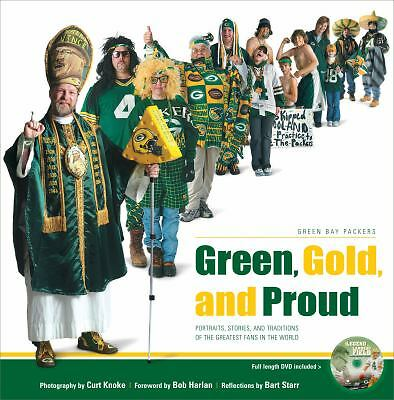 Green, Gold, and Proud: Green Bay Packers: Portraits, Stories, and Traditions of
