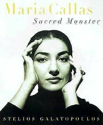 MARIA CALLAS: Sacred Monster, Galatopoulos, Stelios, Good Book