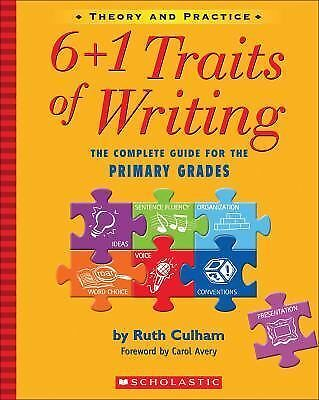 6 + 1 Traits of Writing: The Complete Guide for the Primary Grades  Culham, Rut