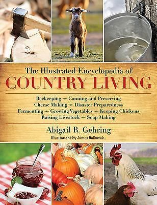 The Illustrated Encyclopedia of Country Living,Gehring, Abigail R.,  Acceptable
