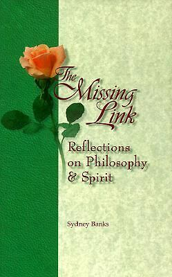 The Missing Link: Reflections on Philosophy and Spirit, Sydney Banks, Acceptable