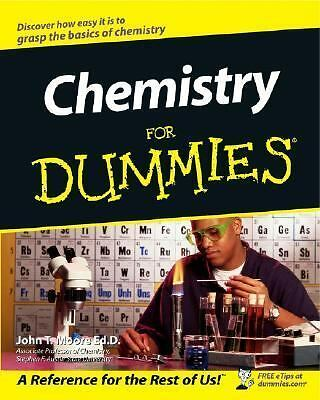 Chemistry For Dummies, John T. Moore, Good Book
