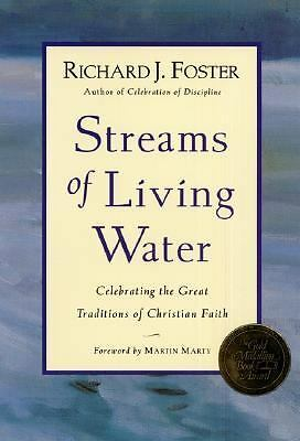 Streams of Living Water: Celebrating the Great Traditions of Christian Faith, Fo