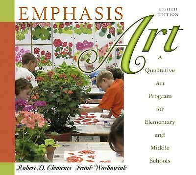 Emphasis Art 5th Edition : A Qualitative Art Program for Elementary... Clements